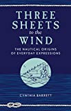 Three Sheets to the Wind: The Nautical Origins of