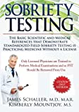 img - for Sobriety Testing: The Basic Scientific and Medical References that Demonstrate Standardized Field Sobriety Testing is Practicing Medicine Without a License book / textbook / text book