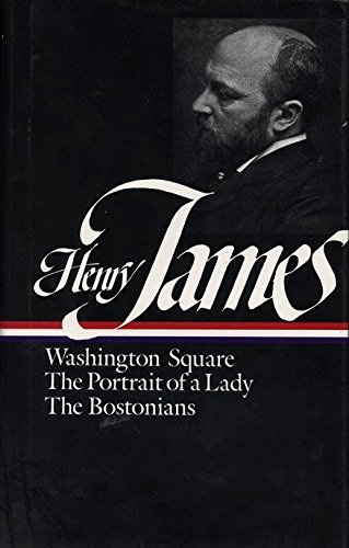- Henry James : Novels 1881-1886: Washington Square, The Portrait of a Lady, The Bostonians (Library of America)
