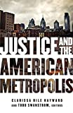 Justice and the American Metropolis (Globalization and Community)