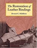 img - for The Restoration Of Leather Bindings by Bernard C. Middleton (2004-02-28) book / textbook / text book