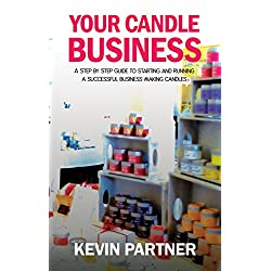 Your Candle Business: A Step by Step Guide to Sett