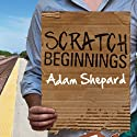Scratch Beginnings: Me, $25, and the Search for the American Dream Audiobook by Adam Shepard Narrated by Peter Berkrot