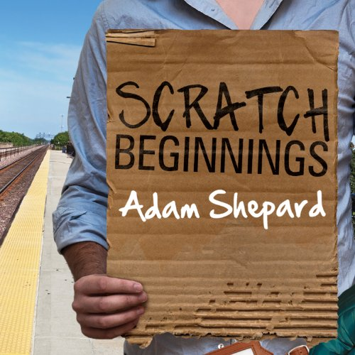 Scratch Beginnings: Me, 25, and the Search for the American Dream
