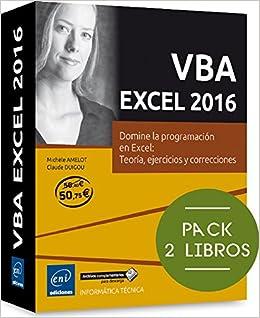 VBA Excel 2016. Pack De 2 Libros: Domine La Programación En Excel. Teoría, Ejercicios Y Correcciones: Amazon.es: Michèle Amelot, Claude Duigou, Michèle Amelot, Claude Duigou: Libros