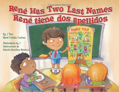 Rene Has Two Last Names / Rene tiene dos apellidos (English and Spanish Edition) (Spanish Speaking Immigrants In The United States)