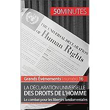 La Déclaration universelle des droits de l'homme: Le combat pour les libertés fondamentales (Grands Événements t. 16) (French Edition)