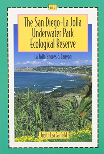 The San Diego-La Jolla Underwater Park Ecological Reserve, Vol. 2: La Jolla Shores and Canyon
