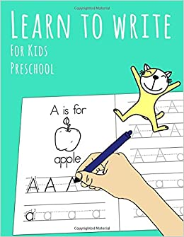 How Kids Learn Better By Taking >> Learn To Write For Kids Preschool Engaging Activity Pages That Help