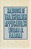 Handbook of Transformer Applications, William M. Flanagan, 0070212902