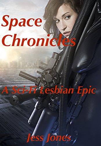 Space Chronicles: A Sci-Fi Lesbian Epic