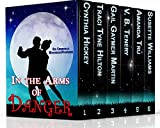 In the Arms of Danger (Christian Mysteries/Suspense by Six Bestselling Authors)