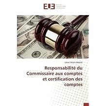 Responsabilité du Commissaire aux comptes et certification des comptes
