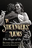 img - for In Strangers  Arms: The Magic of the Tango book / textbook / text book