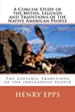 A Concise Study of the Myths, Legends and Traditions of the Native American People: The esoteric traditions of the indigenous people