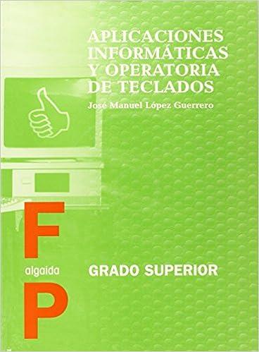 APLICACIONES INFORMATICAS Y OPERTORIAS DE TECLADOS. (Grado Superior) (Spanish) Perfect Paperback – 2001