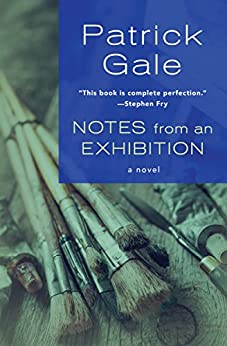 Notes from an Exhibition: A Novel by [Gale, Patrick]