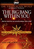 Dr. Fred Alan Wolf: The Secret of the Law of Attraction 1: The Big Bang Within You