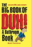 img - for The Big Book of Duh: A Bathroom Book book / textbook / text book
