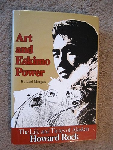 - Art and Eskimo Power: The Life and Times of Alaskan Howard Rock