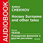 Horsey Surname and Other Tales [Russian Edition] Audiobook by Anton Chekhov Narrated by Denis Nekrasov