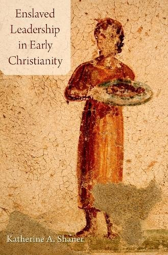 Download Enslaved Leadership in Early Christianity pdf