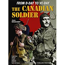 The Canadian Soldier in North-West Europe, 1944-1945: From D-Day to VE-Day