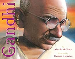 Gandhi: A March to the Sea by [McGinty, Alice B.]