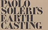 img - for Paolo Soleri's Earth Casting for Sculpture, Models and Construction book / textbook / text book