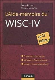 L'Aide-mémoire du WISC-IV par Bernard Jumel