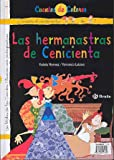 img - for La cenicienta & Las hermanastras de cenicienta / Cinderella & Cinderella's Stepsisters (Cuentos De Colores / Color Stories) (Spanish Edition) book / textbook / text book