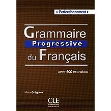 Grammaire progressive du Français: Perfectionnement - Avec 600 exercices