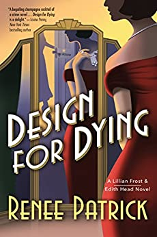 Design for Dying: A Lillian Frost & Edith Head Novel by [Patrick, Renee]
