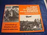 The First, the Fastest and the Famous : A Cavalcade of Croydon Airport Events and Celebrities, Cluett, Douglas, 0907335144