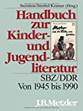 img - for Handbuch zur Kinder- und Jugendliteratur: SBZ/DDR. Von 1945 bis 1990 (German Edition) book / textbook / text book