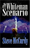 The Whiteman Scenario, Steve McCurdy, 0976117916