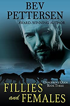 FILLIES AND FEMALES (Dangerous Odds Romantic Mystery Book 3) by [Pettersen, Bev]