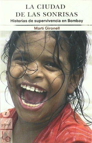 Descargar Libro La Ciudad De Las Sonrisas: Historias De Supervivencia En Bombay Martí Gironell I Gamero