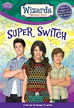 Wizards of Waverly Place: Super Switch! by [Alexander, Heather]