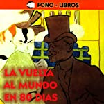 La Vuelta al Mundo en 80 Dias [Around the World in 80 Days] | Jules Verne