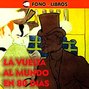 La Vuelta al Mundo en 80 Dias [Around the World in 80 Days] Audiobook