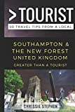 Greater Than a Tourist- Southampton & The New Forest United Kingdom: 50 Travel Tips from a Local