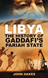 Libya: The History of Gaddafis Pariah State