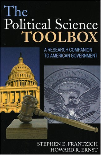 The Political Science Toolbox: A Research Companion To American Government