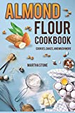 Almond Flour Cookbook: Cookies, Cakes, and Much