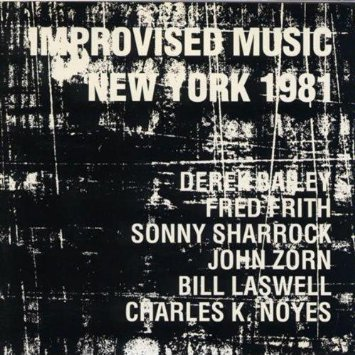 Improvised Music New York 1981 (Improvised Music)