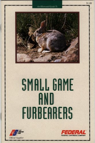 AN ILLUSTRATED GUIDE TO SMALL GAME AND FURBEARERS