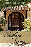 A Traveller in Southern France, Christine Kaferly, 0615568343