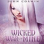 Wicked War of Mine: Overworld Chronicles, Book 9 | John Corwin