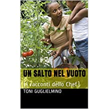 UN SALTO NEL VUOTO: (i racconti dello Chef) (Italian Edition)